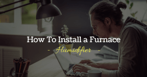 How To Install Furnace Humidifier