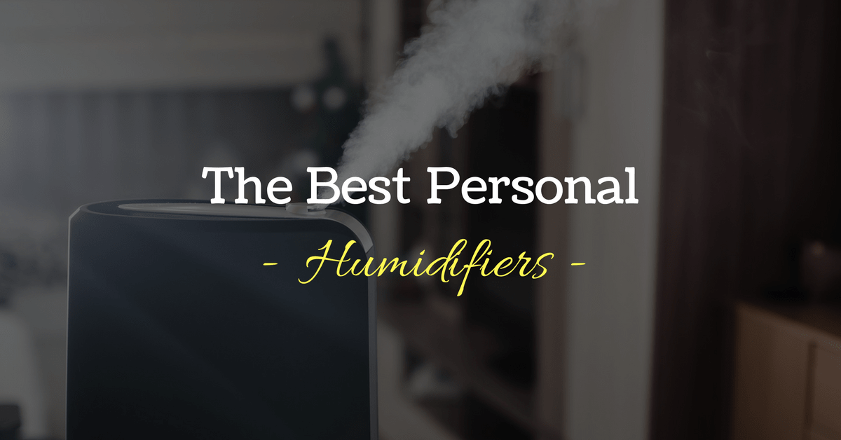 The Best Personal Humidifier – Reviews and Top Picks